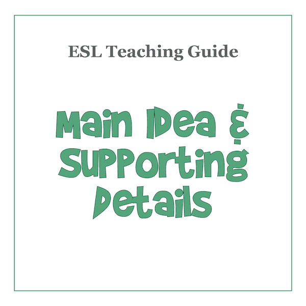 Main Idea and Supporting Details ESL Lesson Planning Guide
